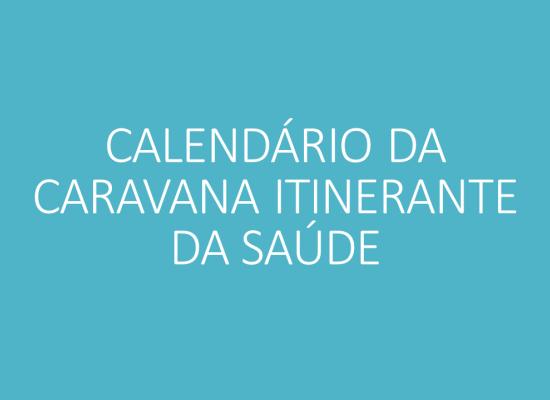 AGENDA DA CARAVANA ITINERANTE DA SAÚDE 2019