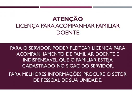 DOCUMENTOS PARA LICENÇA PARA ACOMPANHAMENTO DE FAMILIAR